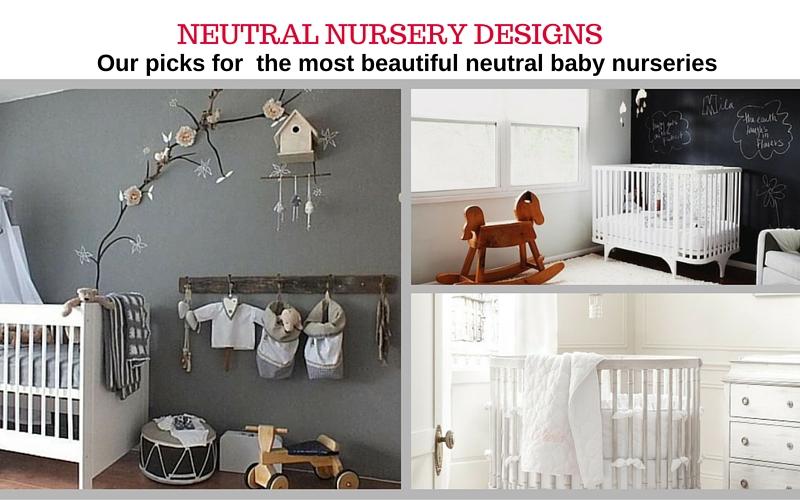 Most Beautiful Neutral Baby Nursery Designs