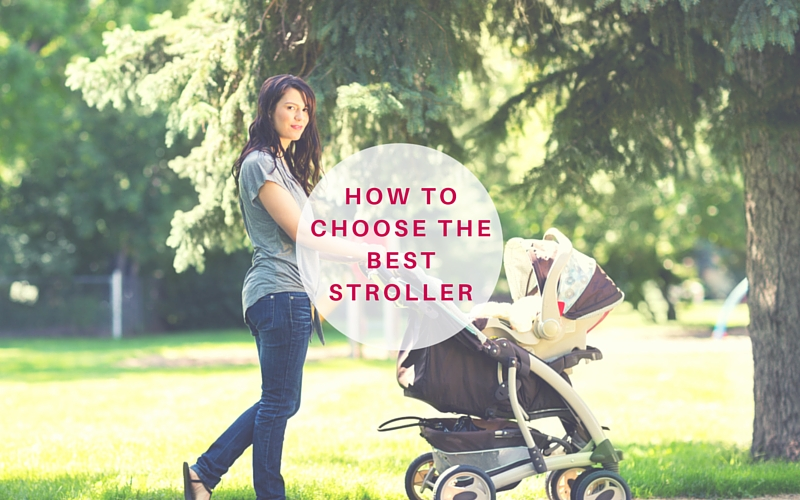 How to Choose the best stroller:Buyers Guide
