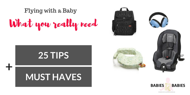 Flying with a baby:25 Tips and Must-Haves