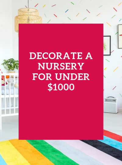 decorate a nursery for under $1000