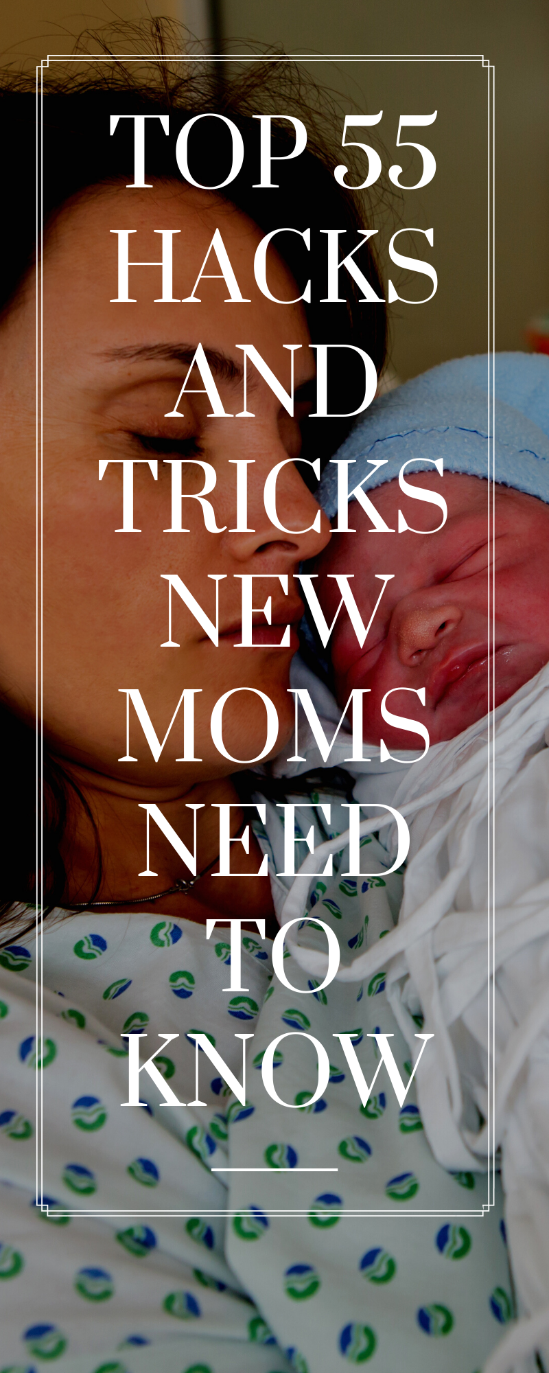 55 HACKS AND TRICKS NEW MOMS NEED TO KNOW