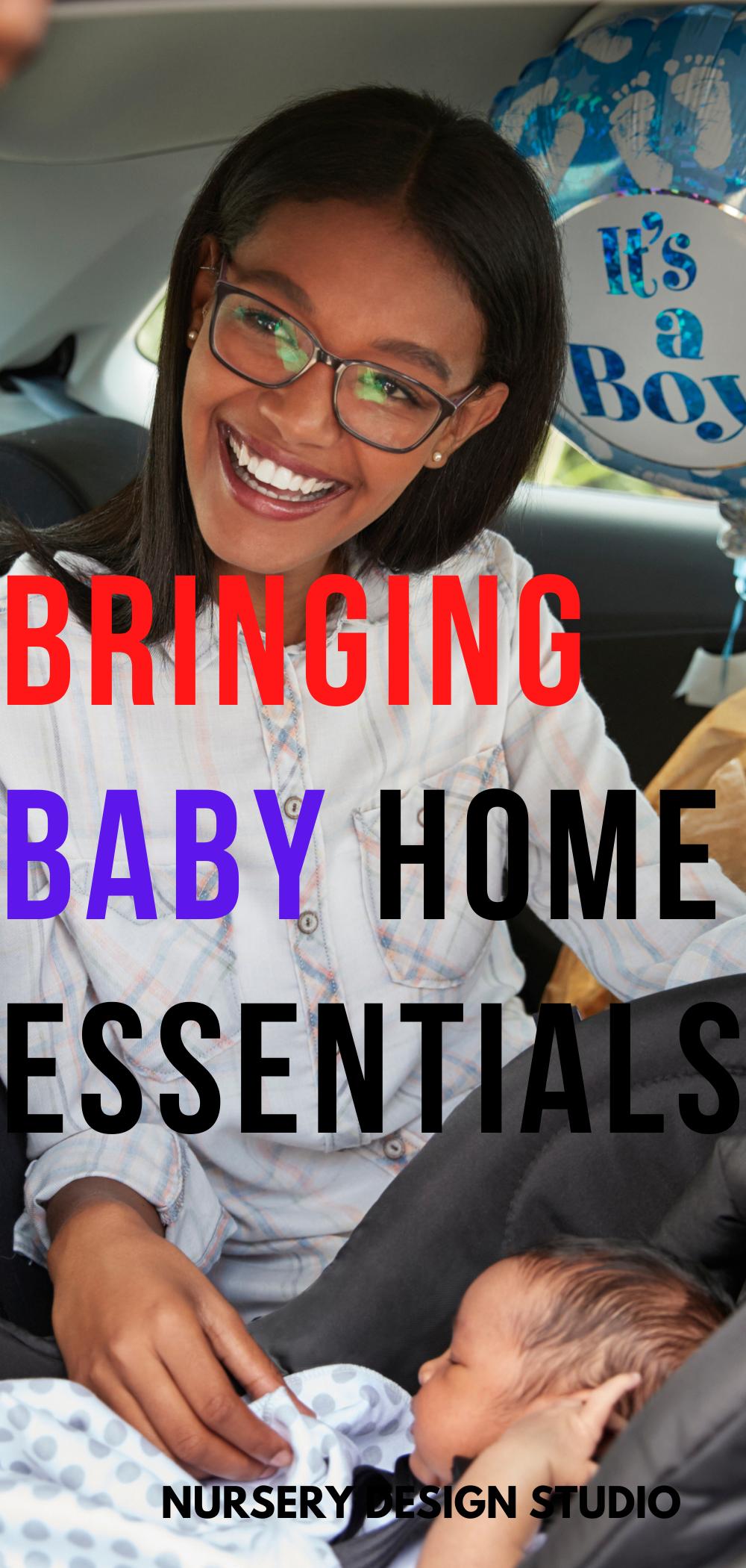 BRINGING BABY HOME ESSENTIALS
