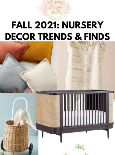 fall 2021 nursery design trends and nursery decor finds